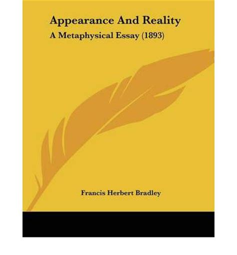 Appearance and Reality: a Metaphysical essay 1916